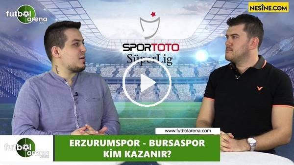 'Erzurumspor - Bursaspor maçını kim kazanır?