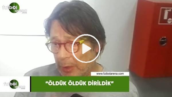 """'Mehmet Sepil: """"Öldük öldük dirildik"""""""
