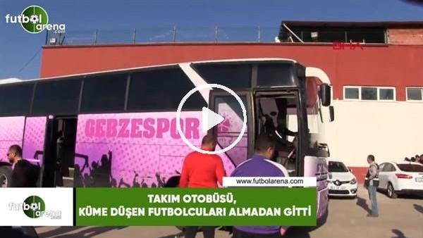 Takım otobüsü, küme düşen futbolcuları almadan gitti