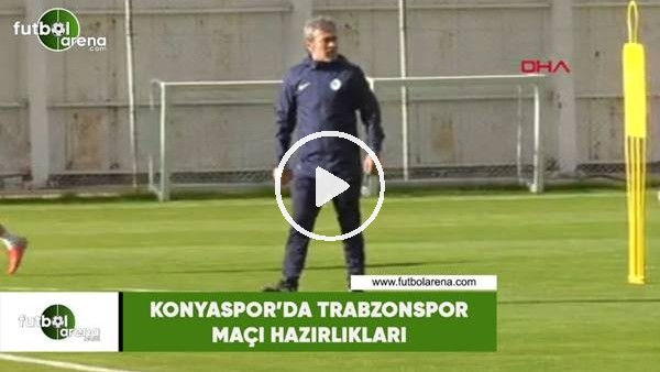 Konyaspor'da Trabzonspor maçı hazırlıkları