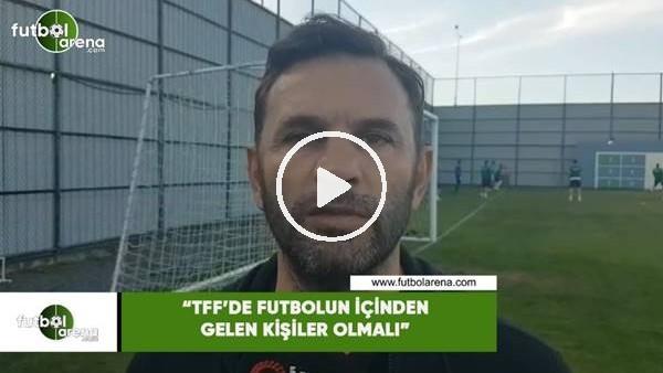 """'Okan Buruk: """"TFF'de futbolun içinden gelen kişiler olmalı"""""""