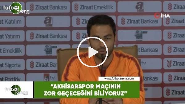 """Selçuk İnan: """"Akhisarspor maçının zor geçeceğini biliyoruz"""""""