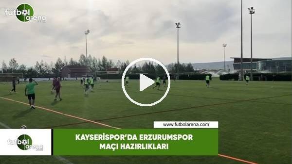 'Kayserispor'da  Erzurumspor maçı hazırlıkları