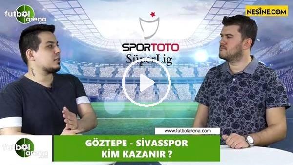 'Göztepe - Sivasspor maçını kim kazanır?