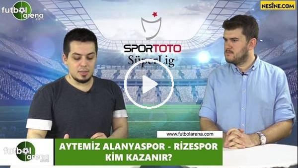 'Aytemiz Alanyaspor - Çaykur Rizespor maçını kim kazanır?