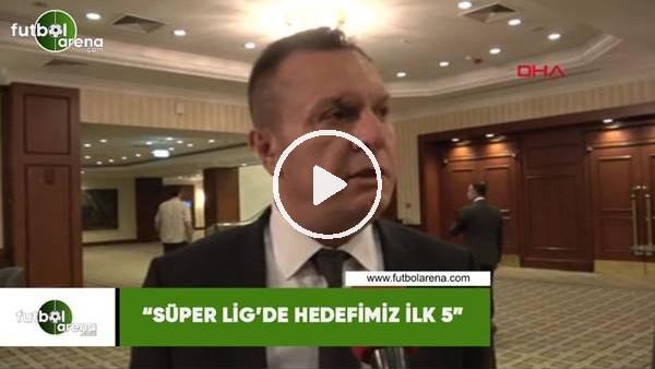 """'Denizlispor Başkanı Ali Çetin: """"Süper Lig'de hedefimiz ilk 5"""""""