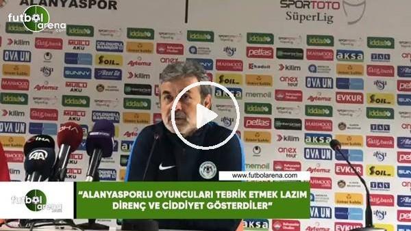 """'Aykut Kocaman: """"Alanyasporlu futbolcuları tebrik etmek lazım, direnç ve ciddiyet gösterdiler"""""""
