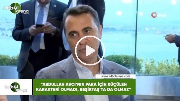 """Fikret Orman: """"Abdullah Avcı'nın para için küçlen karekteri olmadı, Beşiktaş'ta da olmaz"""""""