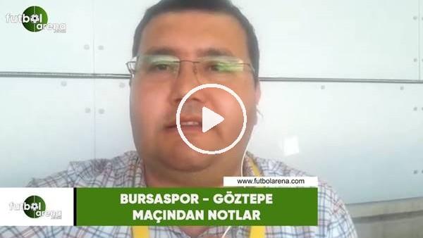 Bursaspor - Göztepe maçından notlar
