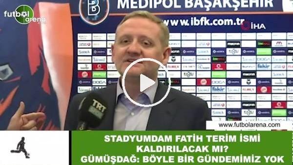 """'Göksel Gümüşdağ'tan stat ismi açıklaması! """"Gündemimizde yok"""""""