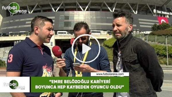"""'Ali Naci Küçük: """"Emre Belözoğlu kariyeri boyuncu hep kaybedeb oyuncu oldu"""""""