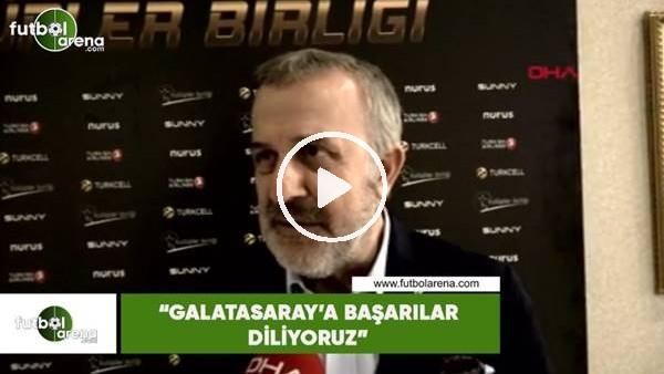 """'Ahmet Ürkmezgil: """"Galatasaray'a başarılar diliyoruz"""""""