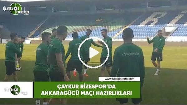 Çaykur Rizespor'da Ankaragücü maçı hazırlıkları
