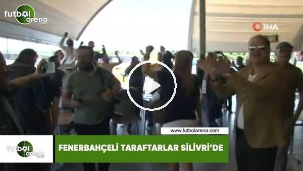 'Fenerbahçeli taraftarlar Silivri'de