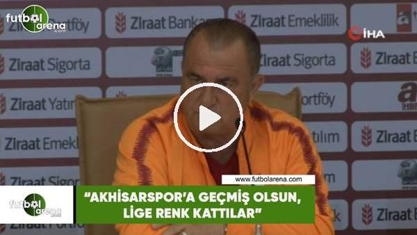 "Fatih Terim: ""Akhisarspor'a geçmiş olsun, lige renk kattılar"""