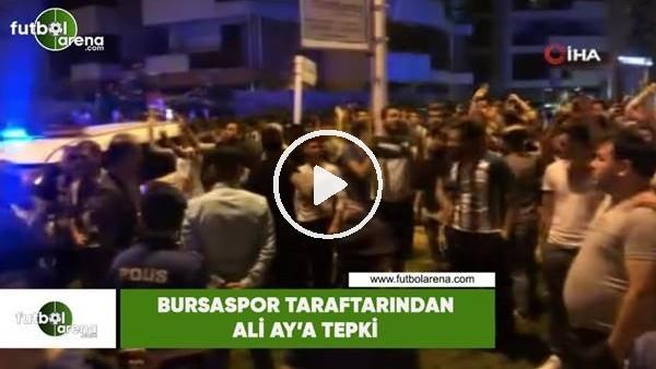 'Bursaspor taraftarından Ali Ay'a tepki