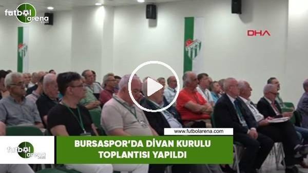 Bursaspor'da divan kurulu toplantısı yapıldı