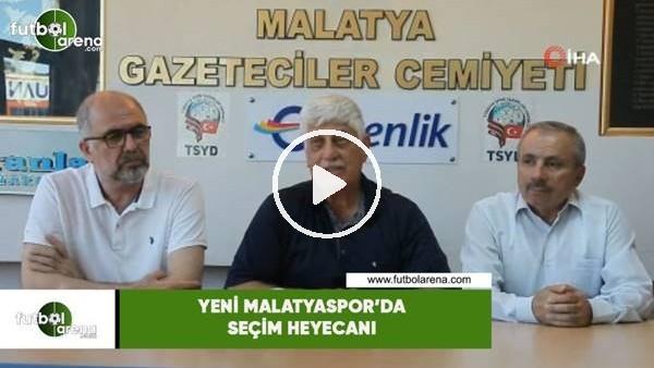 'Yeni Malatyaspor'da seçim heyecanı