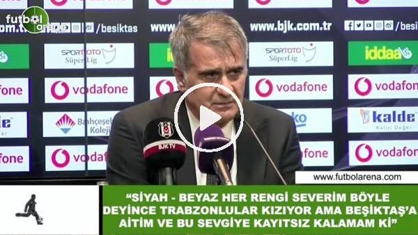 """'Şenol Güneş: """"Siyah-beyaz her rengi severim böyle deyince Trabzonlular kızıyor ama Beşiktaş'a aitim"""""""