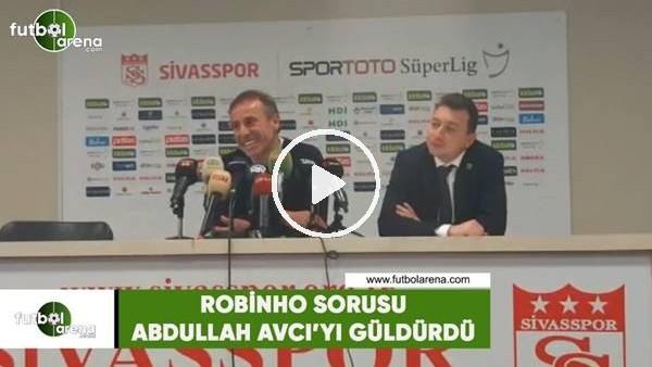 Robinho sorusu Abdullah Avcı'yı güldürdü