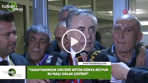 """Mustafa Cengiz: """"Taraftarımızın gücünü bütün dünya biliyor bu maçı onlar çevirdi"""""""