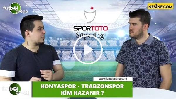 Konyaspor - Trabzonspor maçını kim kazanır?
