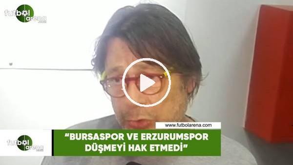 """'Mehmet Sepil: """"Bursaspor ve Erzurumspor düşmedi hak etmedi"""""""