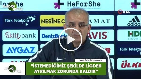 """Ercan Kahyaoğlu: """"İstemediğimiz şekilde ligden ayrılmak zorunda kaldık"""""""