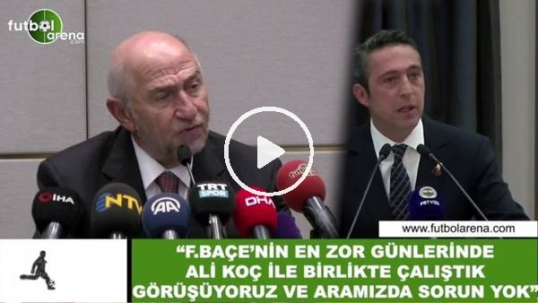 """'Nihat Özdemir: """"Ali Koç ile görüşüyoruz aramızda sorun yok"""""""