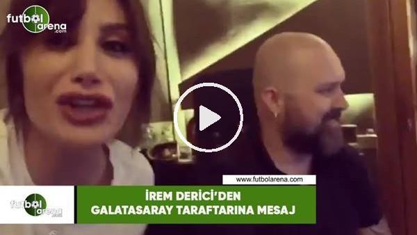 'İrem Derici'den  Galatasaray taraftarına mesaj