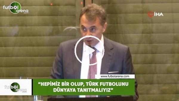 """'Fikret Orman: """"Hepimiz bir olup, Türk futbolunu dünyaya tanıtmalıyız"""""""