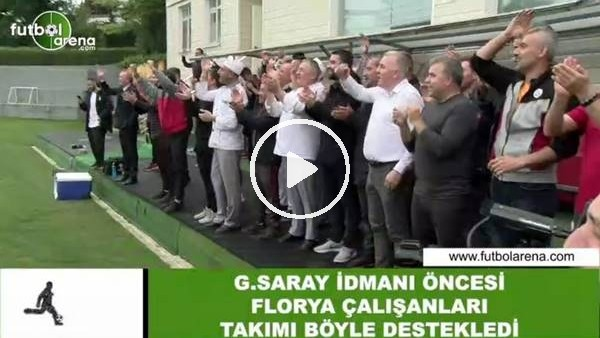 Galatasaray idmanı öncesi Florya çalışanları takımı böyle destekledi