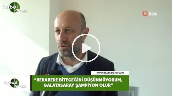 """'Cenk Ergün: """"Beraber biteceğini düşünmüyorum, Galatasaray şampiyon olur"""""""