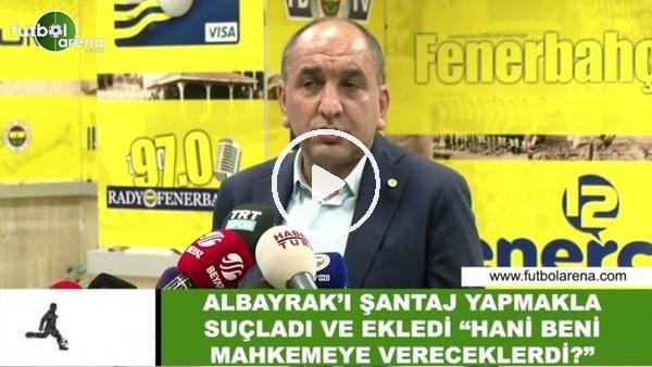 'Semih Özsoy, Aburrahim Albayrak'ı şantaj yapmakla suçladı...