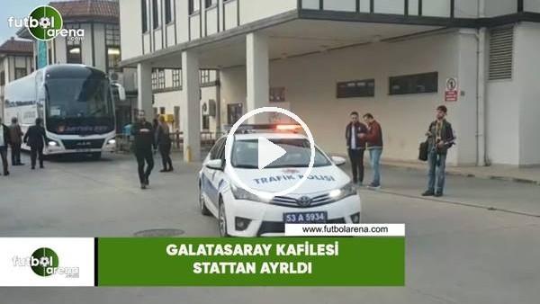 Galatasaray kafilesi stattan ayrıldı