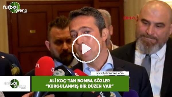 """'Ali Koç'tan bomba sözler! """"Kurgulanmış bir düzen var"""""""