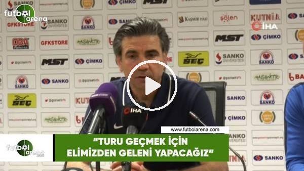 """'Osman Özköylü: """"Turu geçmek için elimizden geleni yapacağız"""""""