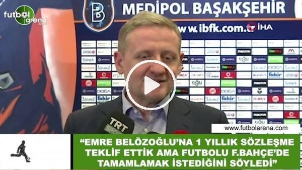 """'Göksel Gümüşdağ: """"Emre Belözoğlu futbolu Fenerbahçe'de tamamlamak istediğini söyledi"""""""