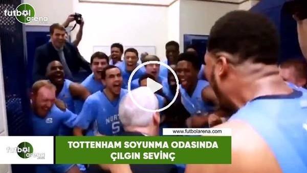 'Tottenham soyunma odasında çılgın sevinç