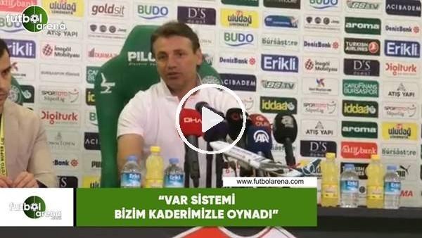 """'Tamer Tuna: """"VAR sistemi bizim kaderimizle oynadı"""""""
