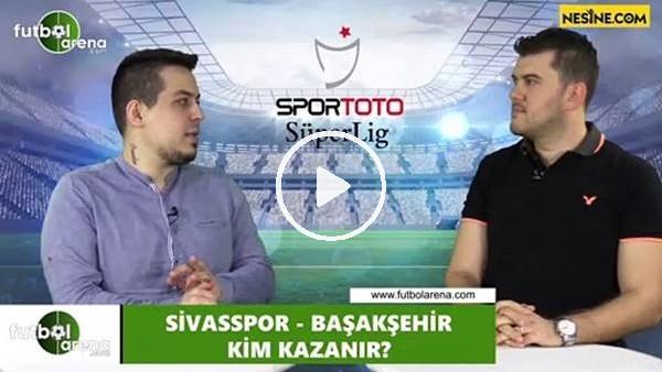 'Sivasspor - Başakşehir maçını kim kazanır?
