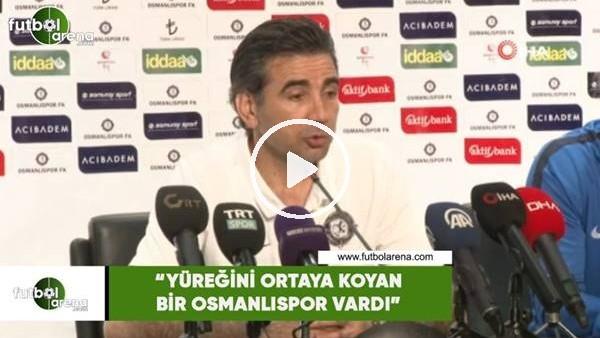 """'Osman Özköylü: """"Yüreğini ortaya koyan bir Osmanlıspor vardı"""""""