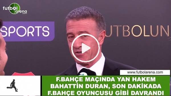"""Ahmet Ağaoğlu: """"Fenerbahçe maçında yan hakem Bahattin Duran, son dakikada Fenerbahçe oyuncusu gibi davrandı"""""""