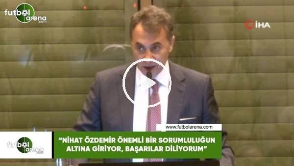 """'Fikret Orman: """"Nihat Özdemir önemli bir sorumluluğun altına giriyor, başarılar diliyorum"""""""