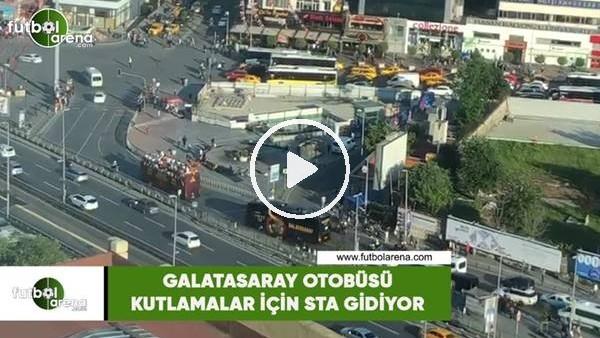 'Galatasaray otobüsü kutlamalar için stada gidiyor