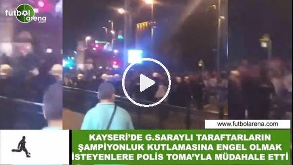'Kayseri'de Galatasaray'ın şampiyonluk kutlamasına engel! Polis müdahale etti...