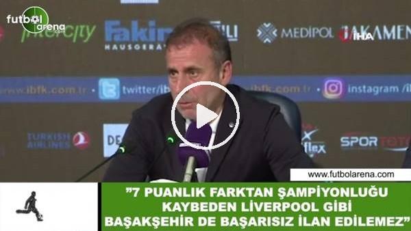 """'Abdullah Avcı: """"7 puanlık farktan şampiyonluğu kaybeden Liverpool gibi Başakşehir de başarısız ilan edilemez"""""""