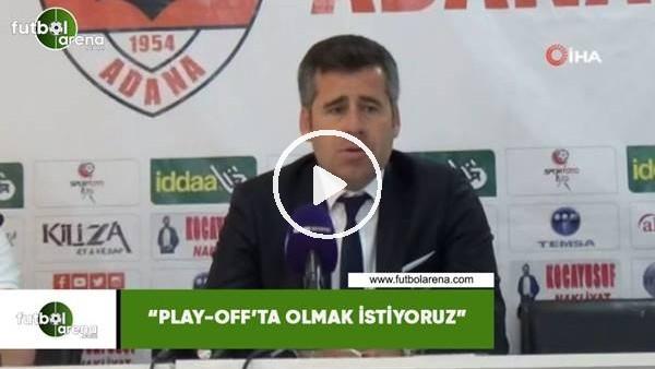 """'Hüseyin Eroğlu: """"Play-off'ta olmak istiyoruz"""""""