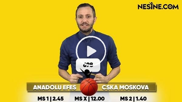 'Anadolu Efes - CSKA Moskova TEK MAÇ Nesine'de!