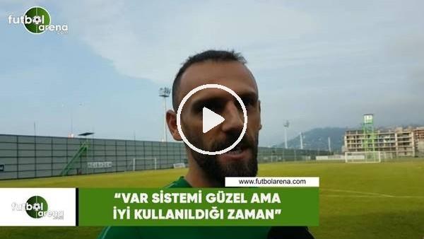 """'Vedat Muriqi: """"VAR sistemi güzel ama iyi kullanılğı zaman"""""""